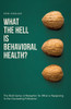 What the Hell is Behavioral Health? - eBook