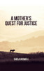 A Mother's Quest for Justice - eBook