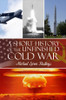 A Short History of the Unfinished Cold War