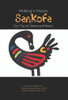 Walking in History: Sankofa Our Trip to Ghana and Benin (HC)