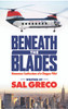 Beneath the Blades: Humorous Confessions of a Chopper Pilot- eBook