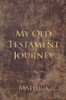 My Old Testament Journey - ebook