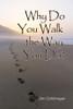 Why Do You Walk the Way You Do? - eBook