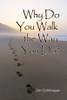 Why Do You Walk the Way You Do? - PB