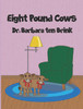 Eight Pound Cows