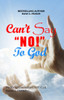 """Can't Say """"NO!"""" to God"""