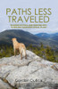 Paths Less Traveled: Tramping on Trails (And Sometimes Not) to Find New Hampshire's Special Places - eBook