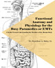 Functional Anatomy and Physiology for the Busy Paramedics or EMTs - eBook