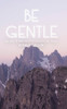 Be Gentle: Ten Ways to Bring Peace to Yourself and Others - eBook