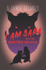 I Am Sara: Book 1: Monsters Are Real