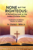 None but the Righteous: A Refreshing Look at the Judeo-Christian Ethic - eBook