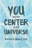 You and the Center of the Universe