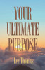 Your Ultimate Purpose