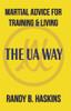 Martial Advice for Training & Living: The UA Way