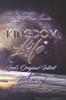 Kingdom Life: God's Original Intent for Christianity