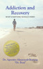 Addiction and Recovery: What Everyone Should Know - eBook