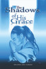 In The Shadows of His Grace - eBook