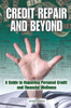 Credit Repair and Beyond: A Guide to Repairing Personal Credit and Financial Wellness