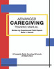 Advanced Caregiving Training Manual: A Complete Guide Covering All Levels of Elderly Care - eBook