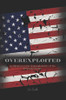 Overexploited: An Editorial on the Overexploitation of the American Citizen