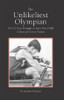 The Unlikeliest Olympian: Our 12-Year Struggle to Save Our Child: A Story for Every Parent - eBook