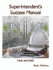 Superintendent's Success Manual: Nuts and Bolts