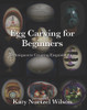 Egg Carving for Beginners: Techniques to Creating Exquisite Eggs