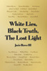 White Lies, Black Truth, The Lost Light - eBook