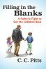 Filling in the Blanks: A Father's Fight to Get His Children Back - eBook