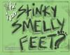 Who Has Stinky Smelly Feet? - eBook