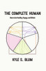 The Complete Human: How to Be Healthy, Happy, and Whole - eBook