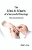 The I Do's & I Don'ts of a Successful Marriage: Three Essential Elements