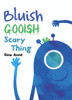 Bluish Gooish Scary Thing - eBook