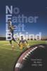 NFL Behind: No Father Left Behind - eBook
