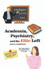 Academia, Psychiatry, and the Elite Left
