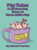 Pig Tales: A Modern-Day Story of Three Little Pigs