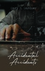 Accidental Accidents - eBook