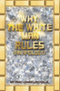 Why the White Man Rules: (An Apology) (PB)