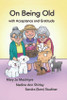 On Being Old: (with Acceptance and Gratitude) - eBook