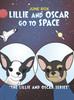 "Lillie and Oscar Go to Space: ""The Lillie and Oscar Series"" - eBook"
