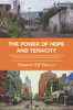 The Power of Hope and Tenacity: The Diary of a Persecuted Man, Rising Above the Adversities of Life from the Dusty Roads of Jamena to the Concrete Jungle of Newlandia City - eBook
