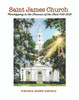 Saint James Church: Worshiping in the Presence of the Past: 1720-2020 - eBook