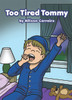 Too Tired Tommy - eBook