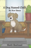 A Dog Named Chilli: My New Home - eBook