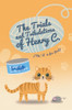 The Trials and Tribulations of Henry C.: (The 'C' Is for Cool)