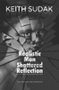 Realistic Man — Shattered Reflection: Examining a depressed poetic past
