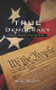 True Democracy: One Family's Story