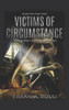 Victims of Circumstance: A Young Man's Journey to Redemption - eBook