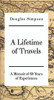 A Lifetime of Travels: A Memoir of 60 Years of Experiences