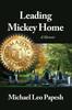 Leading Mickey Home: A Memoir
